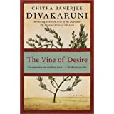 The Vine of Desire: A Novel ~ Chitra Banerjee...