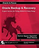 Oracle Backup and Recovery: Expert secrets for using RMAN and Data Pump (Oracle In-Focus) (Volume 42)