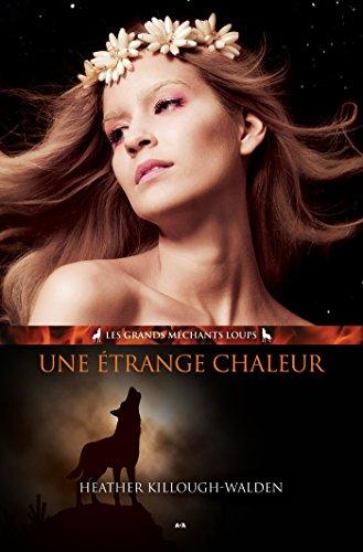 Une étrange chaleur, tome 1: Les grands méchants loups (French Edition)