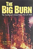 img - for The Big Burn: The Northwest's Great Forest Fire of 1910 book / textbook / text book
