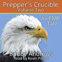 Prepper's Crucible, Volume Two: An EMP Tale Audiobook by Bobby Andrews Narrated by Kevin Pierce
