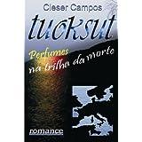 TUOKSUT - I. Perfumes na Trilha da Morte