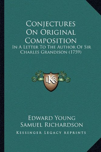 Conjectures on Original Composition: In a Letter to the Author of Sir Charles Grandison (1759)