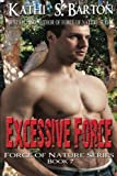 Excessive Force: Force of Nature Series (Volume 7)