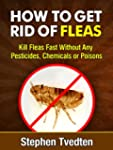 How To Get Rid of Fleas: Kill Fleas F...