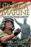 ONCE A MARINE: An Iraq War Tank Commanders Inspirational Memoir of Combat, Courage, and Recovery