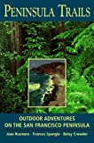 img - for Peninsula Trails: Outdoor Adventures on the San Francisco Peninsula 3rd edition by Rusmore, Jean, Spangle, Frances, Crowder, Betsy (1997) Paperback book / textbook / text book