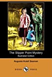 The Slipper Point Mystery (Illustrated Edition) (Dodo Press)