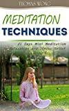 Meditation Techniques: 21 Days Mini Meditation to Relaxation and Stress Relief (Buddhism Books Series 4)
