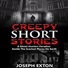 Creepy Short Stories: A Ghost Hunters' Paradise: Inside the Scariest Places on Earth Hörbuch von Joseph Exton Gesprochen von: Lynn Roberts
