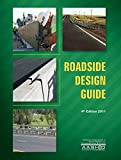 Roadside Design Guide, 4th Edition (1560515090) by American Association of State Highway and Transportation Officials