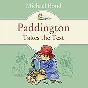 Paddington Takes the Test   Michael Bond