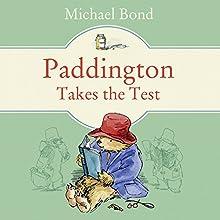 Paddington Takes the Test Audiobook by Michael Bond Narrated by Hugh Bonneville