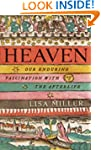 Heaven: Our Enduring Fascination with...