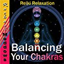 Balancing Your Chakras Hypnosis: Reiki Relaxation, Free Your Chi, Guided Meditation Hypnosis & Subliminal  by Rachael Meddows Narrated by Rachael Meddows