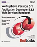 img - for Websphere Version 5.1 Application Developer 5.1.1 Web Services Handbook book / textbook / text book