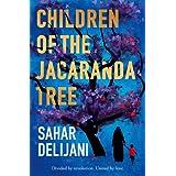 Children of the Jacaranda Tree ~ Sahar Delijani