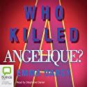 Who Killed Angelique? (       UNABRIDGED) by Emma Darcy Narrated by Stephanie Daniel