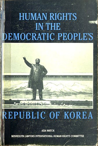 Human Rights in the Democratic People's Republic of Korea (North Korea)