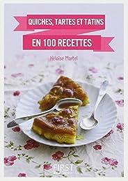 Quiches, tartes et tatins en 100 recettes