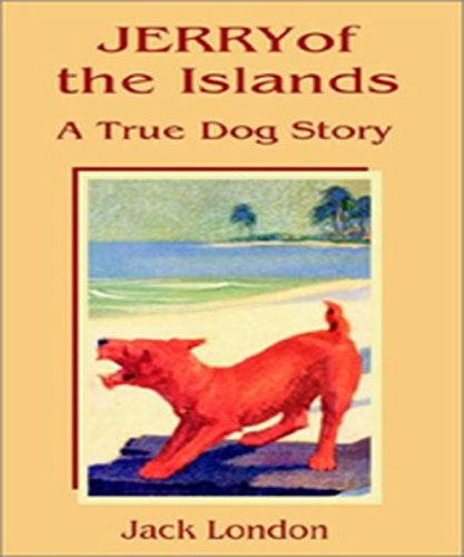 Jack London - Jerry of the Islands (Illustrated)