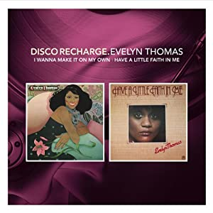 Disco Recharge: I Want To Make It On My Own / Have A Little Faith In Me