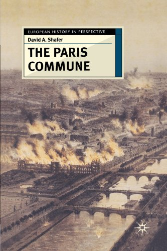 The Paris Commune: French Politics, Culture, and Society at the Crossroads of the Revolutionary Tradition and Revolution