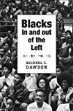 Blacks In and Out of the Left (The W. E. B. Du Bois Lectures)