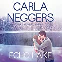 Echo Lake: Swift River Valley, Book 4 Audiobook by Carla Neggers Narrated by Susan Boyce