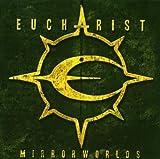 Mirrorworld by Eucharist (2007-11-13)