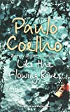 Like the Flowing River: Thoughts and Reflections Paulo Coelho