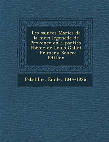Les Saintes Maries de La Mer; Legenede de Provence En 4 Parties. Poeme de Louis Gallet - Primary Source Edition