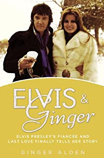 Book Cover: Elvis and Ginger: Elvis Presley's Fiancée and Last Love Finally Tells Her Story