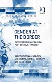 img - for Gender at the Border: Entrepreneurship in Rural Post-Socialist Hungary (Border Regions Series) book / textbook / text book