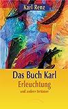 Das Buch Karl: Erleuchtung und andere Irrtümer