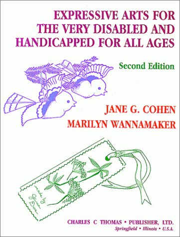 Expressive Arts for the Very Disabled and Handicapped: For All Ages PDF