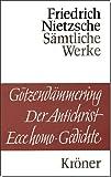 Götzendämmerung - Der Antichrist - Ecce homo: Gedichte