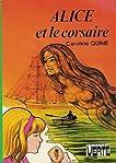 Alice et le corsaire : Collection : Bibliothèque verte cartonnée