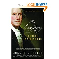 His Excellency: George Washington by Joseph J. Ellis