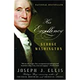 His Excellency: George Washington ~ Joseph J. Ellis
