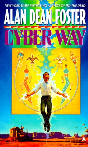 Cyber Way, ALAN DEAN FOSTER