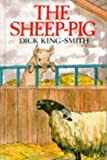 The Sheep-Pig (New Windmills) Dick King-Smith