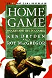 Home Game: Hockey and Life in Canada