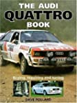 The Audi Quattro Book: Buying, Repair...