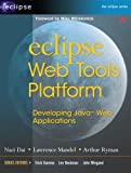 img - for Eclipse Web Tools Platform: Developing Java Web Applications 1st edition by Dai, Naci, Mandel, Lawrence, Ryman, Arthur (2007) Paperback book / textbook / text book