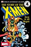 The Story of the X-Men: How It All Began (Dk Readers. Level 4)