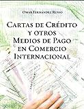 Cartas-de-Credito-y-Otros-Medios-de-Pago-en-Comercio-Internacional-Spanish-Edition