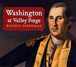 Washington at Valley Forge Russell Freedman