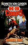 img - for Under Fire (K-9 Corps Book 2) book / textbook / text book