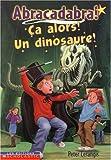 Abracadabra! Ca alors? Un dinosaure! (0439969859) by Peter Lerangis